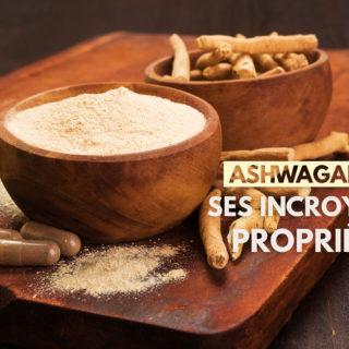 Quelles sont les vertus de l'ashwagandha ?